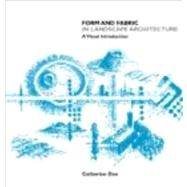Form and Fabric in Landscape Architecture: A Visual Introduction by Dee; Catherine, 9780415246385