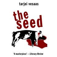 The Seed by Vesaas, Tarjei, 9780720616385