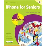 iPhone for Seniors in Easy Steps Covers iPhone 6 and iOS 8 by Vandome, Nick, 9781840786385
