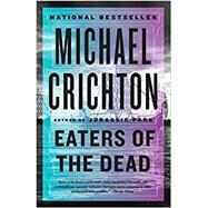 Eaters of the Dead by Crichton, Michael, 9780525436386