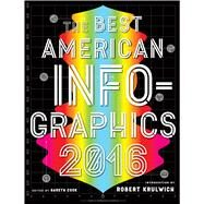 The Best American Infographics 2016 by Cook, Gareth; Krulwich, Robert, 9780544556386