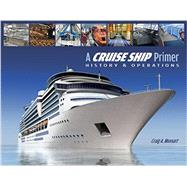 A Cruise Ship Primer: History & Operations by Munsart, Craig A., 9780870336386