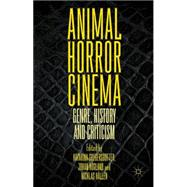 Animal Horror Cinema Genre, History and Criticism by Gregersdotter, Katarina; Höglund, Johan; Hållén, Nicklas, 9781137496386