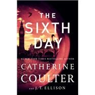 The Sixth Day by Coulter, Catherine; Ellison, J. T., 9781501196386