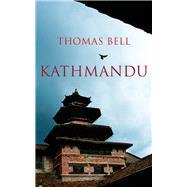 Kathmandu by Bell, Thomas, 9781910376386