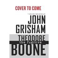 Theodore Boone: The Fugitive by Grisham, John, 9780525426387