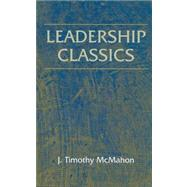 Leadership Classics by McMahon, J. Timothy, 9781577666387
