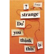 Do You Think This Is Strange? A Novel by Drake, Aaron  Cully, 9781927366387