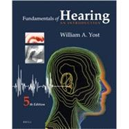 Fundamentals of Hearing: An Introduction by Yost, William A., 9789004236387