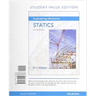 Engineering Mechanics Statics, Student Value Edition by Hibbeler, Russell C., 9780134056388