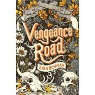 Vengeance Road by Bowman, Erin, 9780544466388
