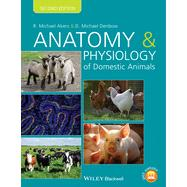 Anatomy and Physiology of Domestic Animals by Akers, R. Michael; Denbow, D. Michael, 9781118356388