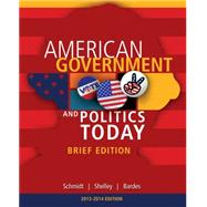 Cengage Advantage Books: American Government and Politics Today, Brief Edition, 2014-2015 (with CourseMate Printed Access Card) by Schmidt, Steffen W.; Shelley, II, Mack C.; Bardes, Barbara A., 9781285436388