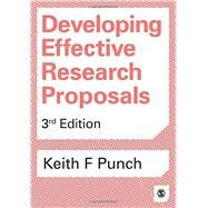 Developing Effective Research Proposals by Punch, Keith F., 9781473916388