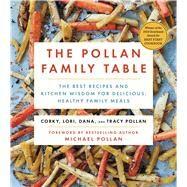The Pollan Family Table by Pollan, Corky; Pollan, Lori; Pollan, Dana; Pollan, Tracy; Pollan, Michael, 9781476746388