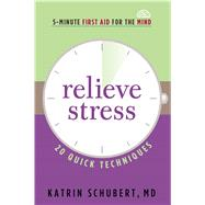 Relieve Stress by Schubert, Katrin, M.D., 9781616496388