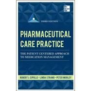 Pharmaceutical Care Practice: The Patient-Centered Approach to Medication Management, Third Edition by Cipolle, Robert J.; Strand, Linda; Morley, Peter, 9780071756389
