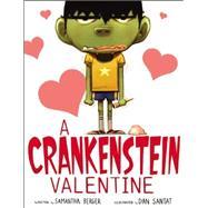 A Crankenstein Valentine by Berger, Samantha; Santat, Dan, 9780316376389