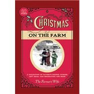 ISBN 9780760346389 product image for Christmas on the Farm: A Collection of Favorite Recipes, Stories, Gift Ideas, an | upcitemdb.com