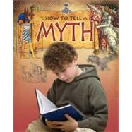 How to Tell a Myth by Walker, Robert, 9780778716389
