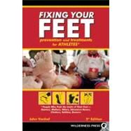 Fixing Your Feet : Prevention and Treatments for Athletes by John Vonhof, 9780899976389