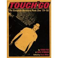 Touch and Go The Complete Hardcore Punk Zine '79?'83 by Vee, Tesco; Stimson, Dave; Miller, Steve; Rollins, Henry; MacKaye, Ian; Morris, Keith, 9780979616389