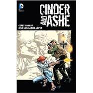 Cinder & Ashe by CONWAY, GERRYGARCIA-LOPEZ, JOSE LUIS, 9781401246389