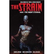 The Strain 5: The Night Eternal by Del Torro, Guillermo; Hogan, Chuck; Lapham, David (CON); Huddleston, Mike; Jackson, Dan, 9781616556389