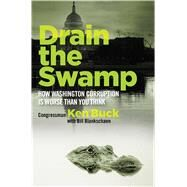 Drain the Swamp by Buck, Ken; Blankschaen, Bill (CON), 9781621576389
