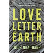 Love Letter to the Earth by NHAT HANH, THICH, 9781937006389
