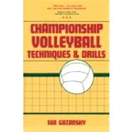 Championship Volleyball Techniques and Drills by Gozansky, Sue, 9780131276390
