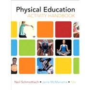 The Physical Education Activity Handbook by Schmottlach, Neil; McManama, Jerre, 9780321596390
