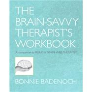 Brain Savvy Therapist's Workbook  Pa by Badenoch,Bonnie, 9780393706390