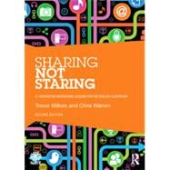 Sharing not Staring: 21 interactive whiteboard lessons for the English classroom by Millum; Trevor, 9780415716390