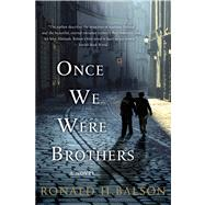 Once We Were Brothers by Balson, Ronald H., 9781250046390