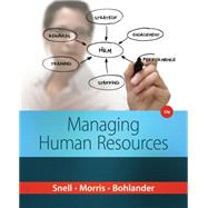 Managing Human Resources by Snell, Scott A.; Morris, Shad; Bohlander, George W., 9781285866390