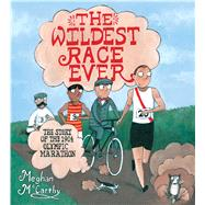 The Wildest Race Ever The Story of the 1904 Olympic Marathon by McCarthy, Meghan; McCarthy, Meghan, 9781481406390