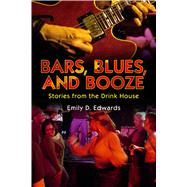 Bars, Blues, and Booze by Edwards, Emily D., 9781496806390