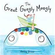 The Great Googly Moogly by Dicmas, Courtney, 9781846436390