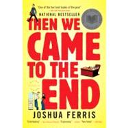 Then We Came to the End by Ferris, Joshua, 9780316016391