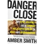 Danger Close by Smith, Amber, 9781501116391