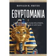 Egyptomania by Fritze, Ronald H., 9781780236391