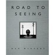 Road to Seeing by Winters, Dan, 9780321886392