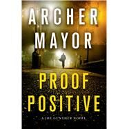 Proof Positive A Joe Gunther Novel by Mayor, Archer, 9781250026392