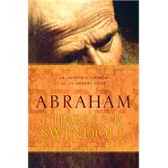 Abraham by Swindoll, Charles R., 9781496406392