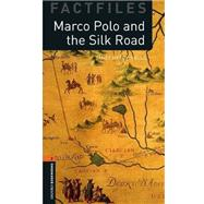 Oxford Bookworms Factfiles: Marco Polo and the Silk Road Level 2: 700-Word Vocabulary by Hard-Gould, Janet, 9780194236393