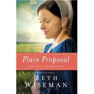 Plain Proposal by Wiseman, Beth, 9780718036393