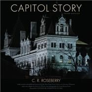 Capitol Story by Roseberry, C. R.; New York State Office of General Services (CON); Waite, Diana S.; Gold, Gary David; Cuomo, Andrew M., 9781438456393