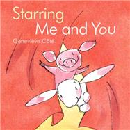 Starring Me and You by Cote, Genevieve, 9781894786393