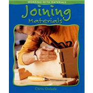 Joining Materials by Oxlade, Chris, 9780778736394